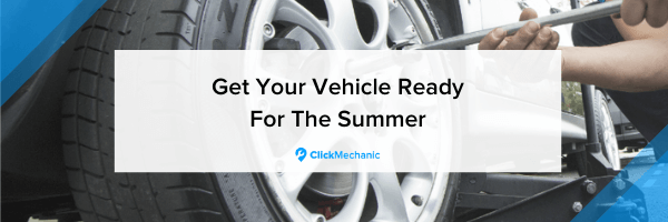 Get your vehicle ready for the summer