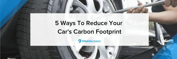 5 ways to reduce your car's carbon footprint